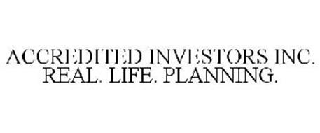 ACCREDITED INVESTORS INC. REAL. LIFE. PLANNING.