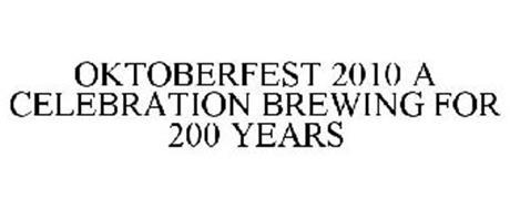 OKTOBERFEST 2010 A CELEBRATION BREWING FOR 200 YEARS