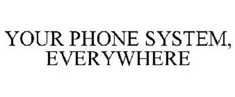 YOUR PHONE SYSTEM, EVERYWHERE