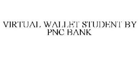 VIRTUAL WALLET STUDENT BY PNC BANK