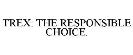 TREX: THE RESPONSIBLE CHOICE.