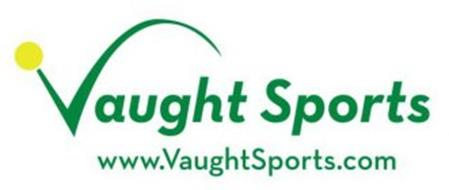 VAUGHT SPORTS WWW.VAUGHTSPORTS.COM