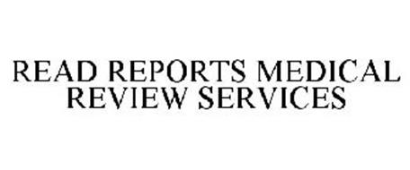 READ REPORTS MEDICAL REVIEW SERVICES