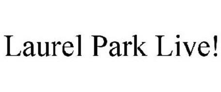 LAUREL PARK LIVE!