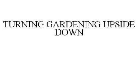 TURNING GARDENING UPSIDE DOWN