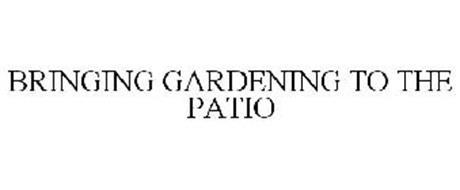 BRINGING GARDENING TO THE PATIO