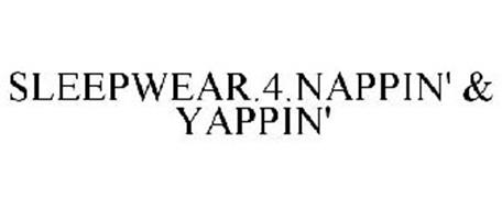 SLEEPWEAR.4.NAPPIN' & YAPPIN'