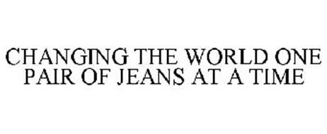 CHANGING THE WORLD ONE PAIR OF JEANS AT A TIME
