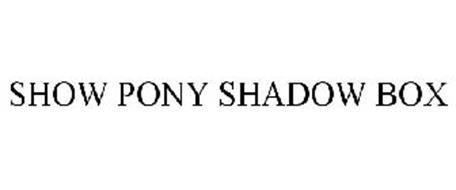 SHOW PONY SHADOW BOX