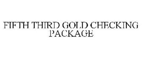 FIFTH THIRD GOLD CHECKING PACKAGE