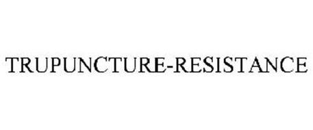 TRUPUNCTURE-RESISTANCE