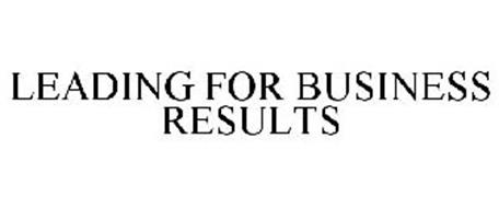 LEADING FOR BUSINESS RESULTS