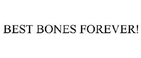 BEST BONES FOREVER!