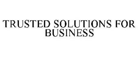 TRUSTED SOLUTIONS FOR BUSINESS