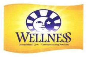 WELLNESS UNCONDITIONAL LOVE UNCOMPROMISING NUTRITION