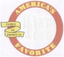 AMERICA'S FAVORITE FAMILY OF PRODUCTS