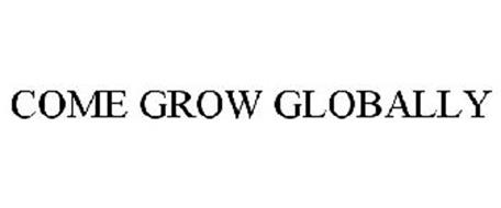 COME GROW GLOBALLY