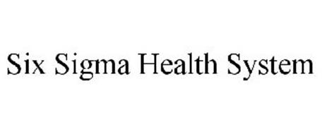 SIX SIGMA HEALTH SYSTEM