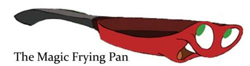 THE MAGIC FRYING PAN