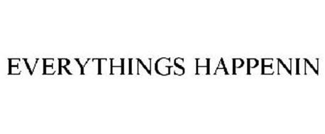 EVERYTHINGS HAPPENIN