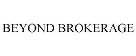 BEYOND BROKERAGE