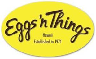 EGGS 'N THINGS HAWAII ESTABLISHED IN 1974