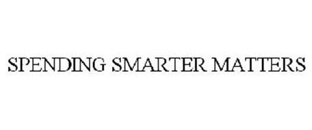 SPENDING SMARTER MATTERS