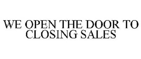 WE OPEN THE DOOR TO CLOSING SALES