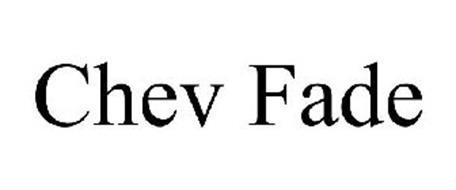 CHEV FADE