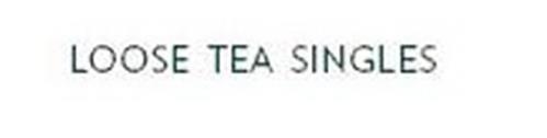 LOOSE TEA SINGLES