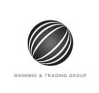 BANKING & TRADING GROUP