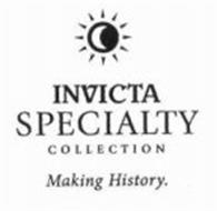 INVICTA SPECIALTY COLLECTION MAKING HISTORY.