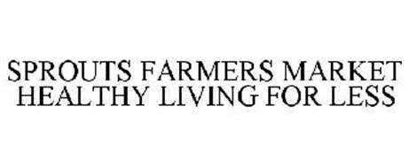 SPROUTS FARMERS MARKET HEALTHY LIVING FOR LESS