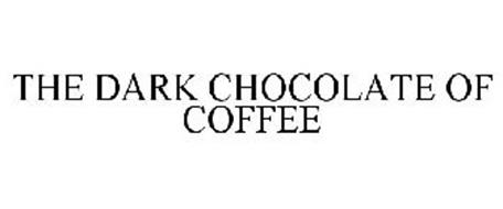 THE DARK CHOCOLATE OF COFFEE