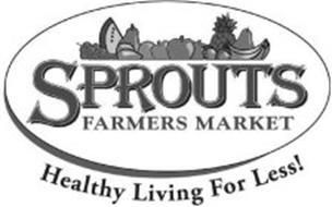 SPROUTS FARMERS MARKET HEALTHY LIVING FOR LESS!