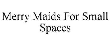 MERRY MAIDS FOR SMALL SPACES