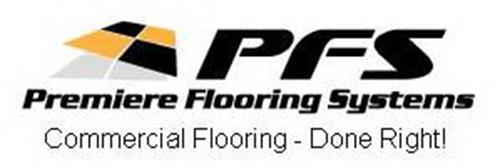PFS PREMIERE FLOORING SYSTEMS COMMERCIAL FLOORING - DONE RIGHT!