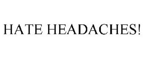 HATE HEADACHES!