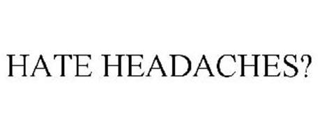HATE HEADACHES?