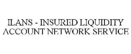 ILANS - INSURED LIQUIDITY ACCOUNT NETWORK SERVICE