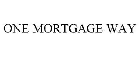 ONE MORTGAGE WAY
