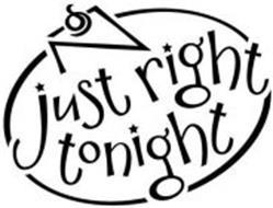 JUST RIGHT TONIGHT