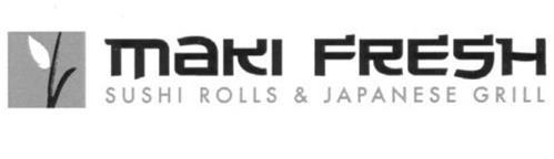 MAKI FRESH SUSHI ROLLS & JAPANESE GRILL