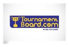 TBTOURNAMENTBOARD.COM ARE YOU GAME?