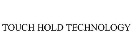 TOUCH HOLD TECHNOLOGY