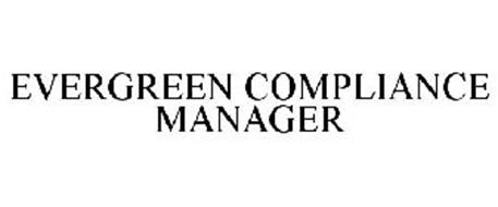 EVERGREEN COMPLIANCE MANAGER