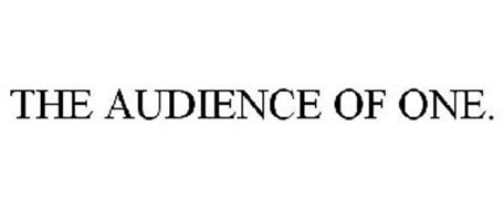THE AUDIENCE OF ONE.