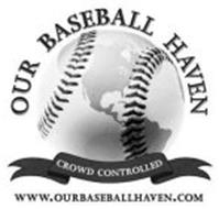 OUR BASEBALL HAVEN CROWD CONTROLLED WWW.OURBASEBALLHAVEN.COM