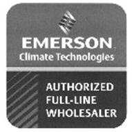 EMERSON CLIMATE TECHNOLOGIES AUTHORIZED FULL-LINE WHOLESALER