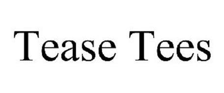 TEASE TEES